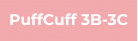 PuffCuff 3B-3C