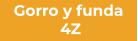 Gorro y funda 4Z