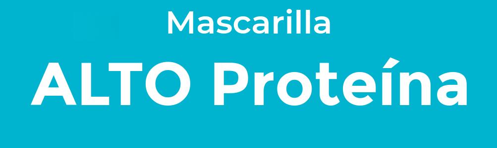 Alto Proteina Mascarilla