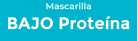 Bajo Proteina Mascarilla