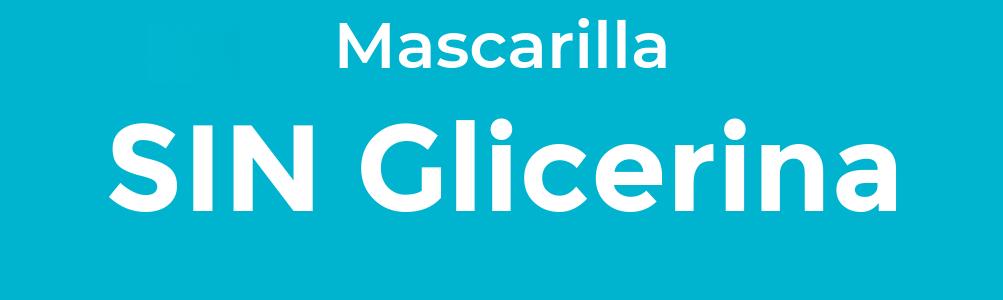Sin Glicerina Mascarilla