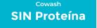 Sin Proteina Cowash