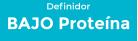 Bajo Proteina Definidor