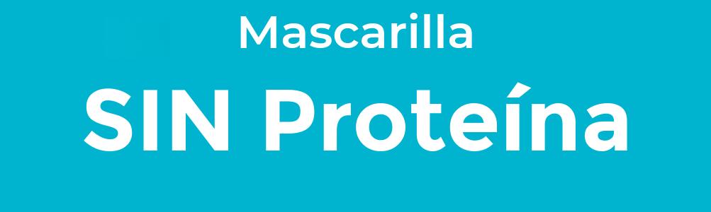 Sin Proteina Mascarilla