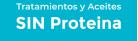 Sin Proteína Tratamientos y Aceites